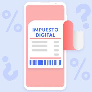 ¿Qué es el impuesto digital en México y cómo se aplica?